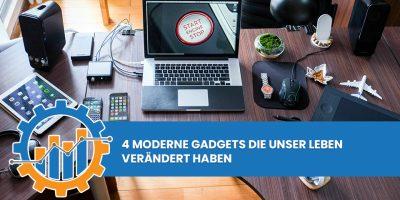 4 moderne Gadgets die unser Leben verändert haben